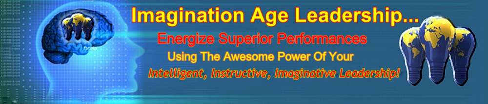 These Imagination Age Leadership Power Strategies feature leadership skills training, leadership development coaching and leadership training programs are for executives, managers, leading teams, professionals and entrepreneurs